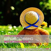 Berlin Clubbing: Top of Summer 2016 by Various Artists