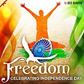 Freedom - Celebrating Independence Day by Various Artists
