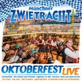 Oktoberfest Live - Das Beste aus ihren Live-Auftritten vom Münchner Oktoberfest von Münchner Zwietracht