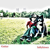 Saltykisses by Guitar
