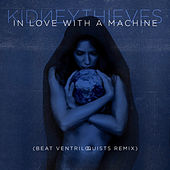 In Love With a Machine (Beat Ventriloquists Remix) by Kidneythieves