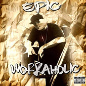 Workaholic by Epc