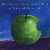 A Taste Of Paradise by The Klezmer Conservatory Band