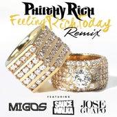 Feeling Rich Today (Remix) [feat. Migos, Sauce Walka & Jose Guapo] - Single von Philthy Rich