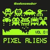 Pixel Aliens, Vol. 1 by Various Artists