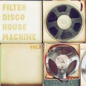 Filter Disco House Machine, Vol. 1 de Various Artists