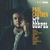 My Gospel by Paul Cauthen