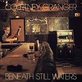 Beneath Still Waters by Courtney Granger