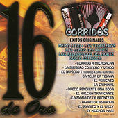 16 de Oro Corridos by Various Artists