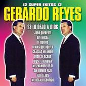 12 Super Exitos by Gerardo Reyes