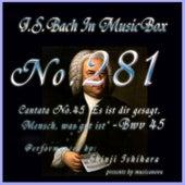 Cantata No. 45, ''Es ist dir gesagt, Mensch, was gut ist'' - BWV 45 by Shinji Ishihara