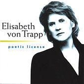 Poetic License by Elisabeth Von Trapp