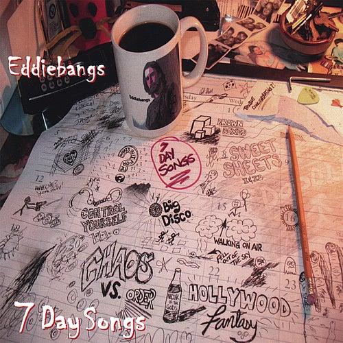 7 Day Songs by Eddiebangs