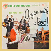 King of Organ with Beat! Vol. 3 by Don Johnson