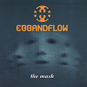 The Mask by The Ebb and Flow