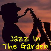 Jazz In The Garden by Various Artists