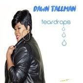 Teardrops by Dawn Tallman