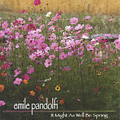 It Might As Well Be Spring de Emile Pandolfi