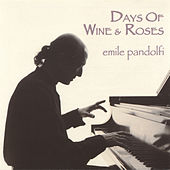 Days of Wine and Roses di Emile Pandolfi
