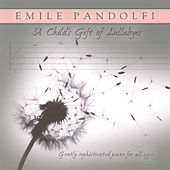 A Child's Gift of Lullabies di Emile Pandolfi