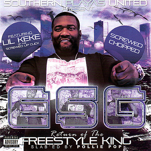 Return of the Freestyle King: Screwed & Choped by E.S.G.