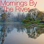 Mornings By The River by Various Artists