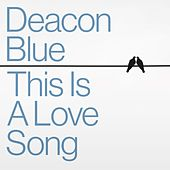 This Is a Love Song de Deacon Blue