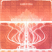Music to the Eyes by Karius Vega