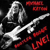 Bootleg Boogie Live! by Michael Katon