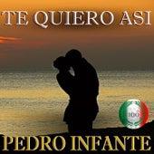Imprescindibles (Te Quiero Asi) van Pedro Infante