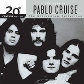 20th Century Masters: The Millennium Collection: Best of Pablo Cruise by Pablo Cruise