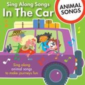 Sing Along Songs in the Car - Animal Songs by Kidzone