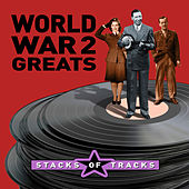 Stacks of Tracks - World War 2 Greats by Various Artists