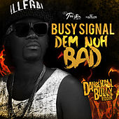 Dem Nuh Bad - Single de Busy Signal