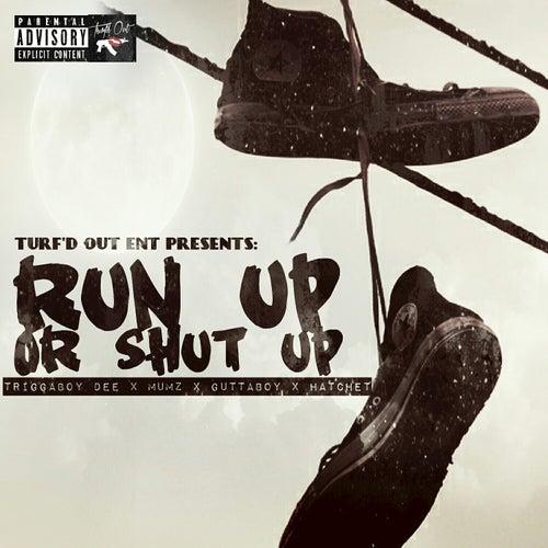 Run up or Shut Up by Hatchet