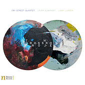 The Crossroads Project by The Fry Street Quartet
