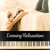 Evening Relaxation – Classical Sounds for Your Mind, Peaceful Evening, Calm Music, Music to Relaxation, Bach, Schubert, Beethoven von Best Relaxing Music Consort