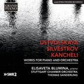 Ustvolskaya, Silvestrov & Kancheli: Works for Piano & Orchestra de Various Artists