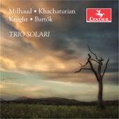 Edward Knight, Milhaud, Khachaturian, Bartók: Piano Trios de Trio Solari