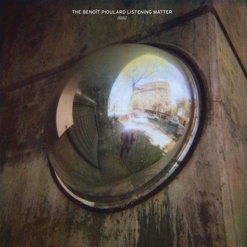 The Benoit Pioulard Listening Matter by Benoit Pioulard