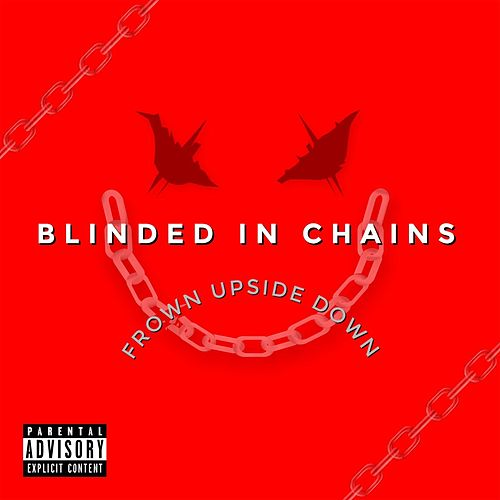 Frown Upside Down by Blinded in Chains