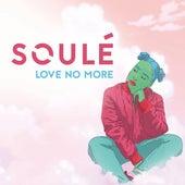 Love No More de Soulé