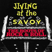 Jiving At The Savoy! The Roots Of Rock & Roll by Various Artists