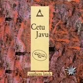 Southern Lands by Cetu Javu