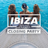 Ibiza Closing Party 2016 - Armada Music by Various Artists