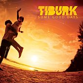 Some Good Days de Tiburk