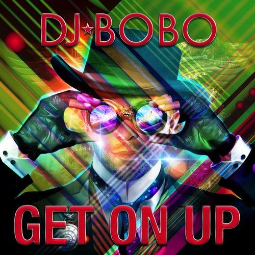 Get on Up by DJ Bobo