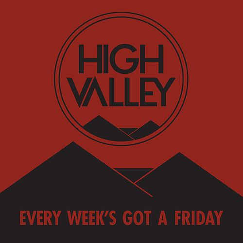 Every Week's Got a Friday by High Valley