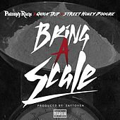 Bring a Scale (feat. Quick Trip & Street Money Boochie) - Single von Philthy Rich