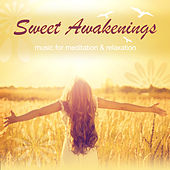 Sweet Awakenings: Music for Relaxation and Meditation by Various Artists